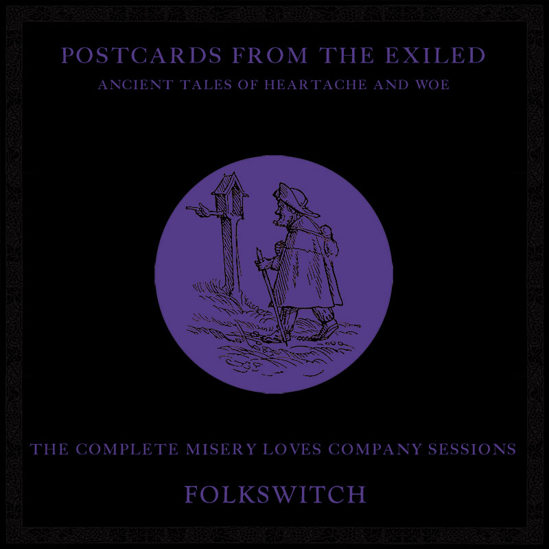 Postcards from the Exiled: The Complete Misery Loves Company Sessions
